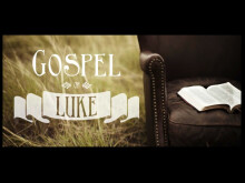 the Gospel of Luke - The Triumphal Entry