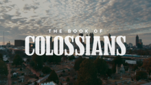 The Book of Colossians (Intro)
